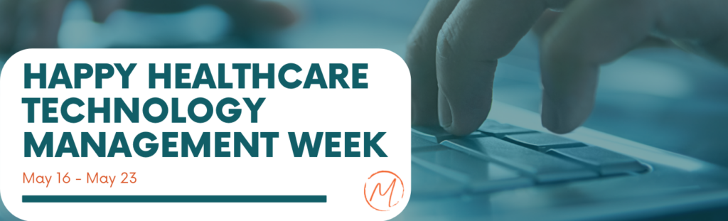 Happy Healthcare Technology Mgt week
